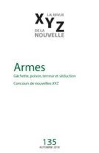 Gaëtan Brulotte et Stephanie Pelletier - XYZ. La revue de la nouvelle  : XYZ. La revue de la nouvelle. No. 135, Automne 2018 - Armes.