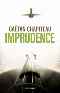Gaëtan Chapiteau - Imprudence.