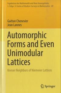 Gaëtan Chenevier et Jean Lannes - Automorphic Forms and Even Unimodular Lattices - Kneser Neighbors of Niemeier Lattices.