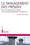 Gaëtan Cliquennois - Le management des prisons - Vers une gestion des risques et une responsabilisation des détenus ?.