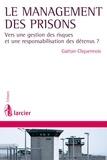 Gaëtan Cliquennois et Robert Castel - Le management des prisons - Vers une gestion des risques et une responsabilisation des détenus ?.