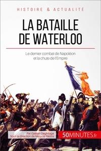 Gaëtan Deghilage et  50MINUTES - Grandes Batailles  : La bataille de Waterloo - Le dernier combat de Napoléon et la chute de l'Empire.
