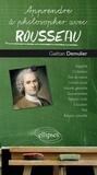 Gaëtan Demulier - Apprendre à philosopher avec Rousseau.