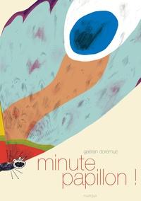 Gaëtan Dorémus - Minute Papillon !.