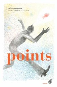 Gaëtan Dorémus - Points - Une aventure de géant gris.