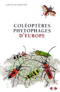 Gaëtan Du Chatenet - Coléoptères phytophages d'Europe.