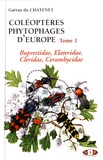 Gaëtan Du Chatenet - Coléoptères phytophages d'Europe - Tome 1, Buprestidae, Elateridae, Cleridae, Cerambycidae.