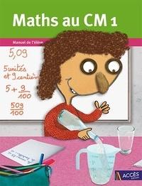 Gaëtan Duprey et Fabienne Mauffrey - Maths au CM1 - Manuel de l'élève.
