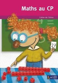 Gaëtan Duprey et Fabienne Mauffrey - Maths au CP - Cahier de l'élève.