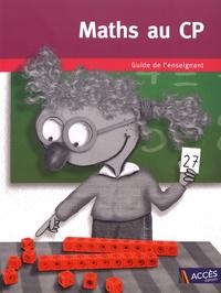 Gaëtan Duprey - Maths au CP - Guide de l'enseignant avec 1 cahier de l'élève.