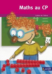 Gaëtan Duprey - Maths au CP - Cahier de l'élève, 5 exemplaires.