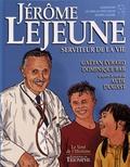Gaëtan Evrard et Dominique Bar - Jérôme Lejeune - Serviteur de la vie.