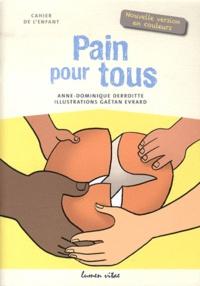 Gaëtan Evrard et Anne-Dominique Derroitte - Pain pour tous - Cahier de l'enfant - Nouvelle version en couleurs.
