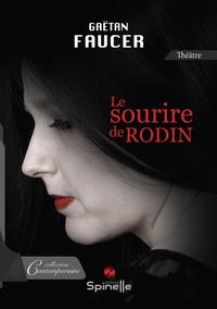 Gaëtan Faucer - Le sourire de Rodin.