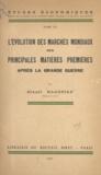 Gaëtan Firou et Mikael Hagopian - L'évolution des marchés mondiaux des principales matières premières après la Grande guerre.
