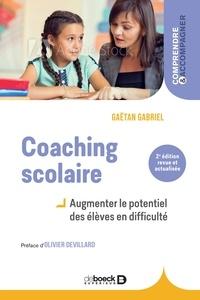 Gaëtan Gabriel - Coaching scolaire - Augmenter le potentiel des élèves en difficulté.