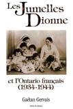 Gaétan Gervais - Les jumelles Dionne et l'Ontario français (1934-1944).