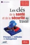 Gaëtan Gibeault et Olivier Gauthey - Les clés de la santé et de la sécurité au travail - Principes et méthodes de management.