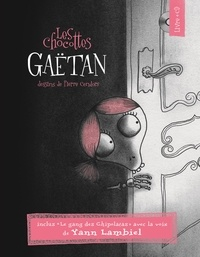 Gaëtan - Les chocottes. 1 CD audio