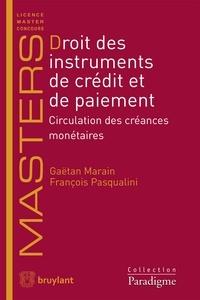 Gaëtan Marain et François Pasqualini - Droit des instruments de crédit et de paiement - Circulation des créances monétaires.