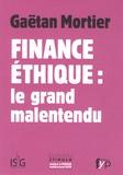 Gaëtan Mortier - Finance éthique : le grand malentendu.