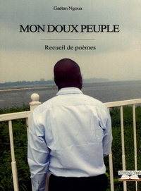 Gaëtan Ngoua - Mon doux peuple.