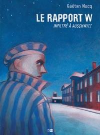 Gaétan Nocq - Le rapport W - Infiltré à Auschwitz.