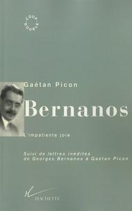 Gaëtan Picon - Bernanos, l'impatiente joie.