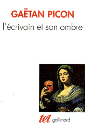Gaëtan Picon - Introduction à une esthétique de la littérature Tome 1 - L'écrivain et son ombre.