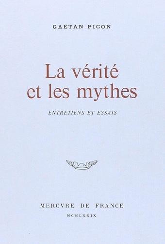 Gaëtan Picon - La vérité et les mythes - Entretiens et essais.