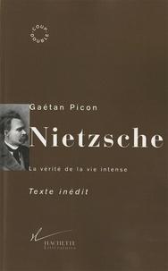 Gaëtan Picon - Nietzsche - La vérité de la vie intense.
