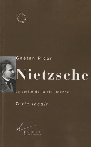 Nietzsche. La vérité de la vie intense