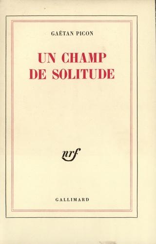 Gaëtan Picon - Un champ de solitude.