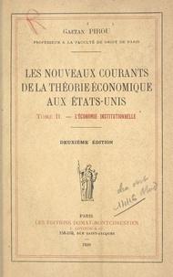 Gaëtan Pirou - Les nouveaux courants de la théorie économique aux États-Unis (2) - L'économie institutionnelle. Conférences faites à l'École pratique des hautes études en 1935-1936.