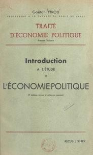 Gaëtan Pirou - Traité d'économie politique (1) - Introduction à l'étude de l'économie politique.