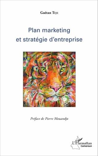 Gaétan Teje - Plan marketing et stratégie d'entreprise.