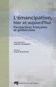 Gaëtan Tremblay - L'émancipation, hier et aujourd'hui - Perspectives françaises et québécoises.