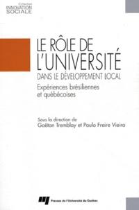 Gaëtan Tremblay et Paulo Freire Vieira - Le rôle de l'université dans le développement local - Expériences brésiliennes et québécoises.