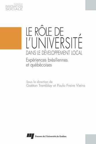 Le rôle de l'université dans le développement local. Expériences brésiliennes et québécoises