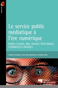 Galabria.be Le service public médiatique à l'ère numérique - Radio-Canada, BBC, France Télévisions : expériences croisées Image