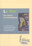 Gaëtane Chapelle et Antonio-R Damasio - Le Moi - Du normal au pathologique.