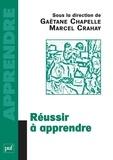 Gaëtane Chapelle et Marcel Crahay - Réussir à apprendre.