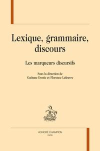 Gaétane Dostie et Florence Lefeuvre - Lexique, grammaire, discours - Les marqueurs discursifs.