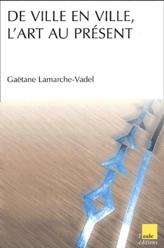Gaëtane Lamarche-Vadel - .