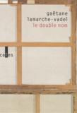 Gaëtane Lamarche-Vadel - Le double nom.