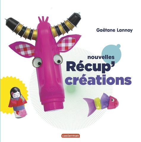 Gaëtane Lannoy - Nouvelles récup'créations.