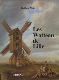 Gaëtane Maës - Les Watteau de Lille - Louis Watteau (1731-1798) François Watteau (1758-1823).