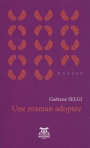 Gaëtane Selgi - Une maman adoptée.