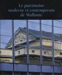 Gaëtane Warzée - Le patrimoine moderne et contemporain de Wallonie - De 1792 à 1958.