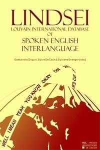 Gaëtanelle Gilquin et Cock sylvie De - Louvain International Database of Spoken English Interlanguage (LINDSEI) - (Single User).